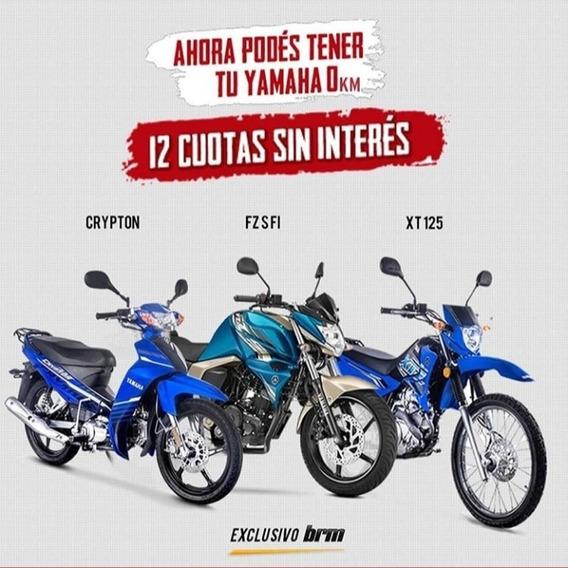 Yamaha Fz Fi Xtz 125 250 Ahora 12 Sin Interes En Brm !!!