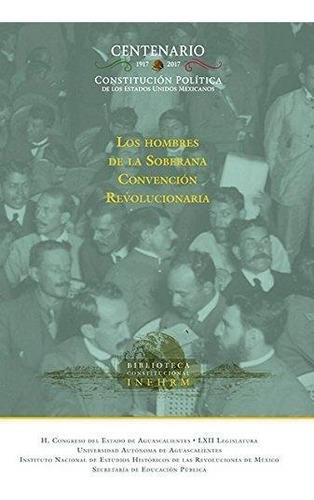 Los Hombres De La Soberana Convención Revolucionaria (2014)