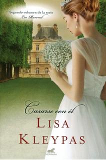 Casarse Con Él ( Los Ravenel 2 ) - Lisa Kleypas