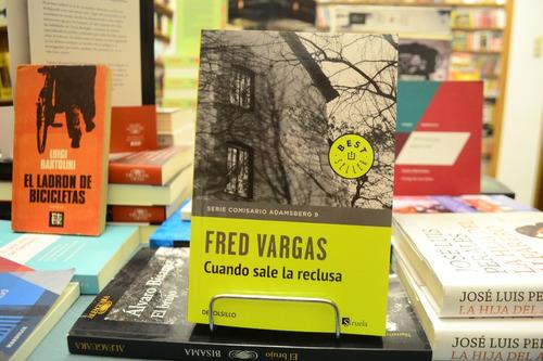 Cuando Sale La Reclusa. Fred Vargas.
