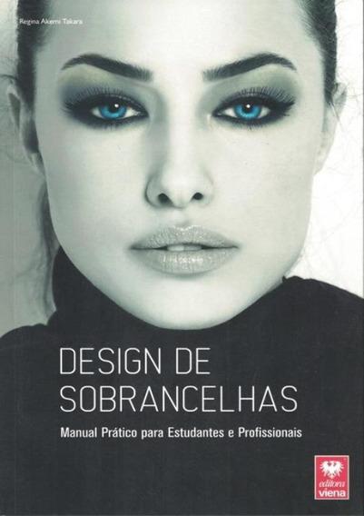 Design De Sobrancelhas - Manual Pratico Para Estudantes E