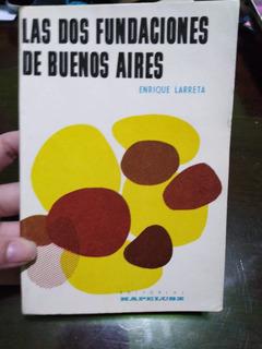 Las Dos Fundaciones De Buenos Aires