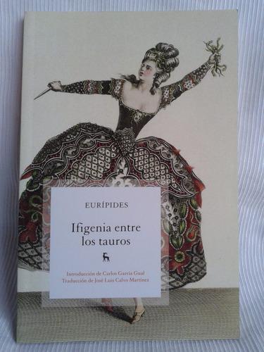 Ifigenia Entre Los Tauros Euripides Int. Garcia Gual Gredos
