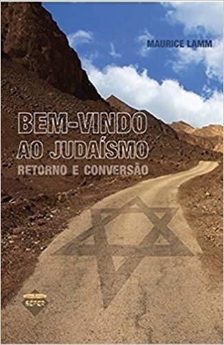 Bem-vindo Ao Judaísmo Retorno E Conversão - Nova Edição!