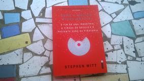 Como A Música Ficou Grátis - Stephen Witt