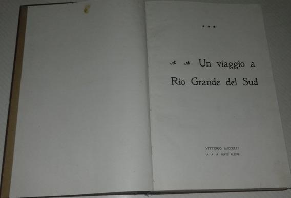 Livro Un Viaggio A Rio Grande Del Sud - Vittorio Buccelli