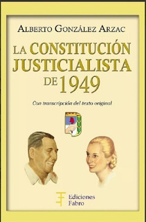 La Constitución Justicialista De 1949 - Ediciones Fabro