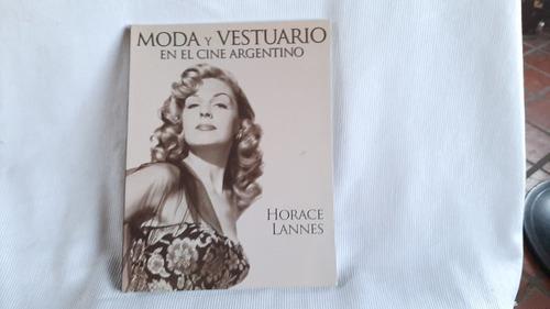 Moda Y Vestuario En El Cine Argentino  Horace Lannes  Incaa