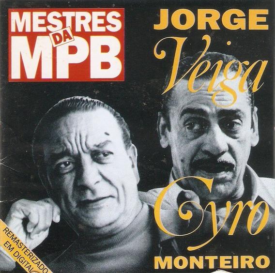 Cd Jorge Veiga E Cyro Monteiro - Mestres Da Mpb - Semi Novo*