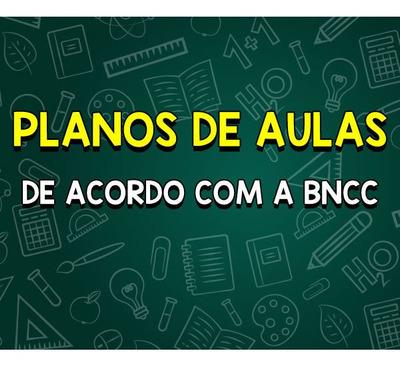 Planos De Aulas Para Educação Infantil De Acordo Com A Bncc