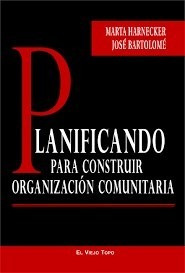 Planificando Para Construir Organizacion Comunitaria - Harne