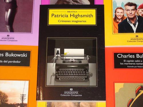 Crimenes Imaginarios - Patricia Highsmith - Anagrama