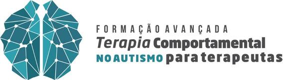 Formação Avançada Em Terapia Comportamental No Autismo