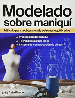 Modelado Sobre Maniqui - Lidia Avila Blanco / Trillas