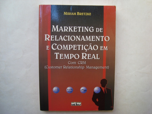 Marketing De Relacionamento E Competição Em Tempo Real