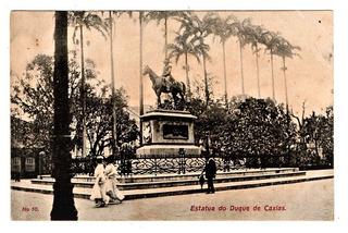 Cartao Postal Estatua De Duque De Caxias Rj - Anos 1910