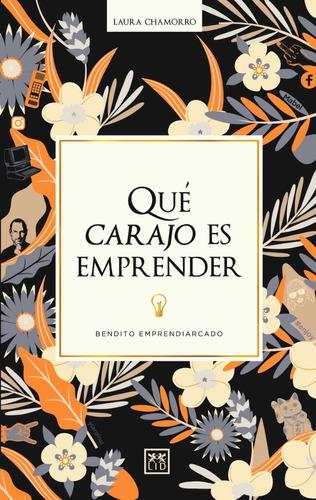 Libro Qué Carajo Es Emprender - Chamorro Laura