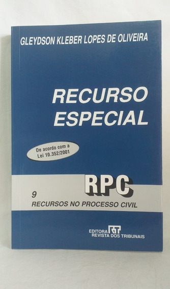 Recurso Especial Rpc Recursos No Processo Civil 9 Gleydson