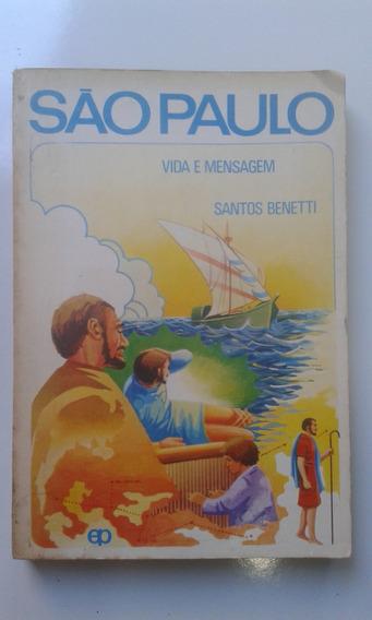Livro - São Paulo Vida E Mensagem - Santos Benetti