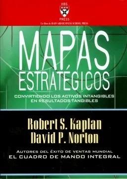 Mapas Estrategicos  / Kaplan Y Norton