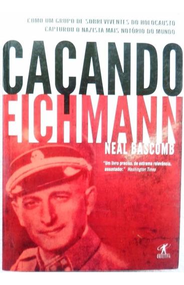 Livro Caçando Eichmann Neal Bascomb Barato