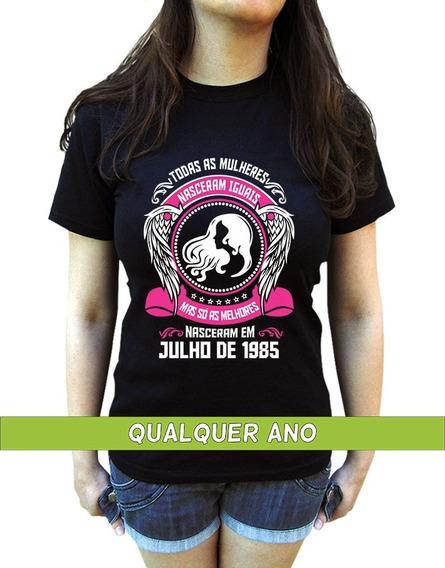 Camiseta As Melhores Nascem Em Julho Personalizada Com Ano