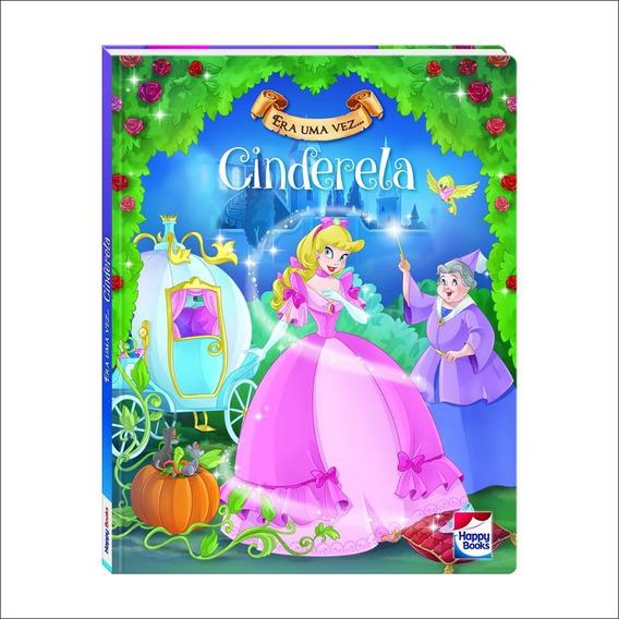 Livro Era Uma Vez Princesas Cinderela Happy Books
