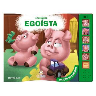 Livro Infantil O Porquinho Egoísta Coleção Sentimentos