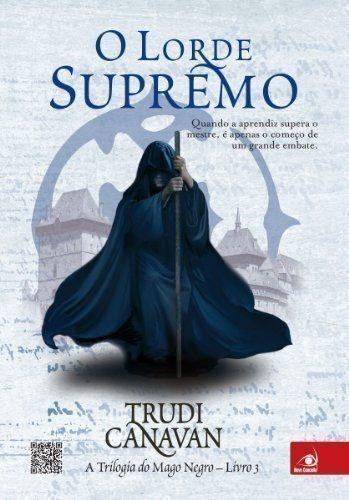 O Lorde Supremo - A Trilogia Do Mago Negro Livro 3