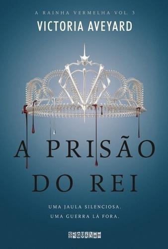 A Prisão Do Rei - A Rainha Vermelha Volume 3