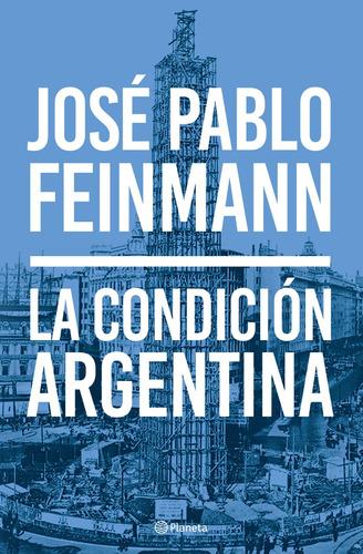 Imagen 1 de 3 de La Condición Argentina De José Pablo Feinmann - Planeta