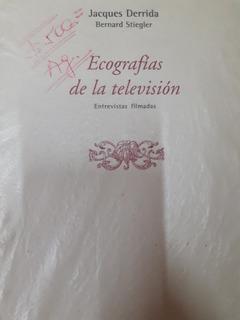 Ecografias De La Television- Derrida