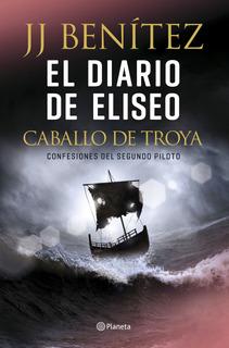 El Diario De Eliseo. Caballo De Troyade J. J. Benítez