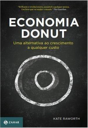 Economia Donut: Uma Alternativa Ao Crescimento A Qualquer