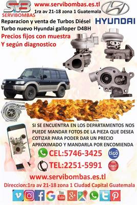 Reparación De Turbos Hyundai Galloper 2.5 D4bh Guatemala