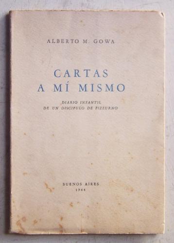 Cartas A Mí Mismo / Alberto M. Gowa