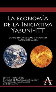 La Economia De La Iniciativa Yasuni-itt: Cambio Climatico C