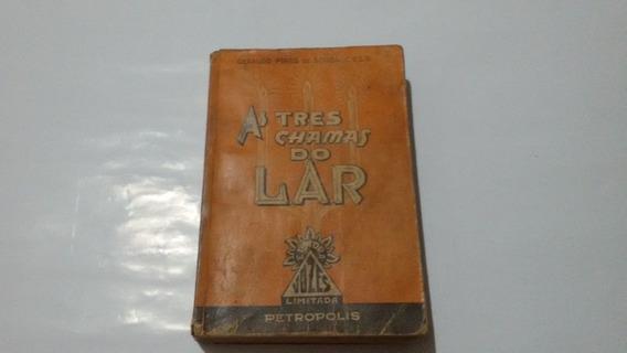 Livro As Tres Chamas Do Lar 1939
