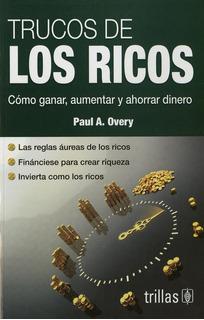 Trucos De Los Ricos Cómo Ganar, Aumentar Y Ahorrar Trillas