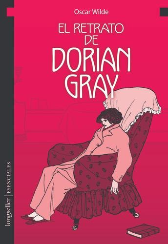 El Retrato De Dorian Gray - Esenciales - Longseller
