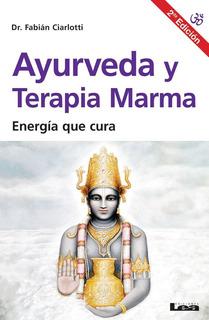 Ayurveda Y Terapia Marma (2 Edicion) - Ciarlotti Fabian