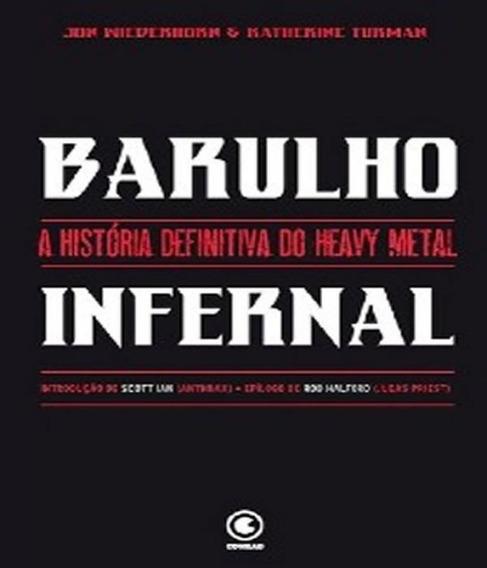Barulho Infernal - A Historia Definitiva Do Heavy Metal