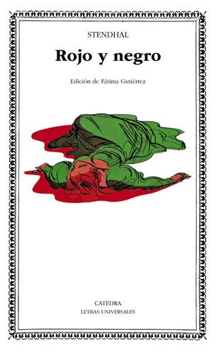 Rojo Y Negro, Stendhal, Ed. Cátedra