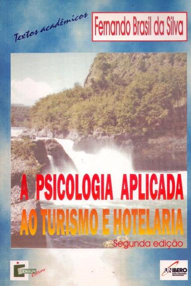 Livro: A Psicologia Aplicada Ao Turismo E Hotelaria - 2000
