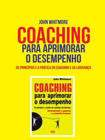 Coaching Para Aprimorar O Desempenho John Whitmore