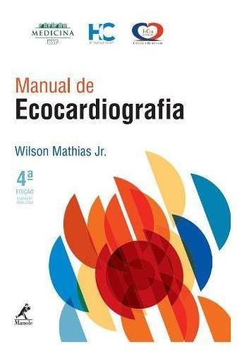 Livro - Manual De Ecocardiografia 4a Ed. - Wilson Mathias