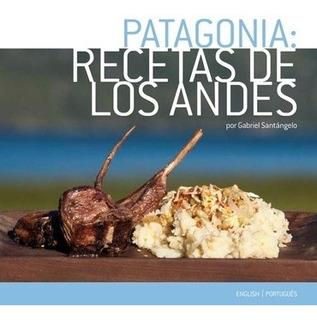 Patagonia Receta De Los Andes - Santangelo Gabriel
