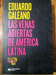 Las Venas Abiertas De América Latina -eduardo Galeano