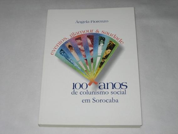 100 Anos De Colunismo Social Em Sorocaba - Ângela Fiorenzo