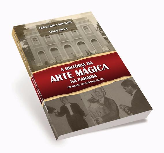 Livro A História Da Arte Mágica Na Paraíba